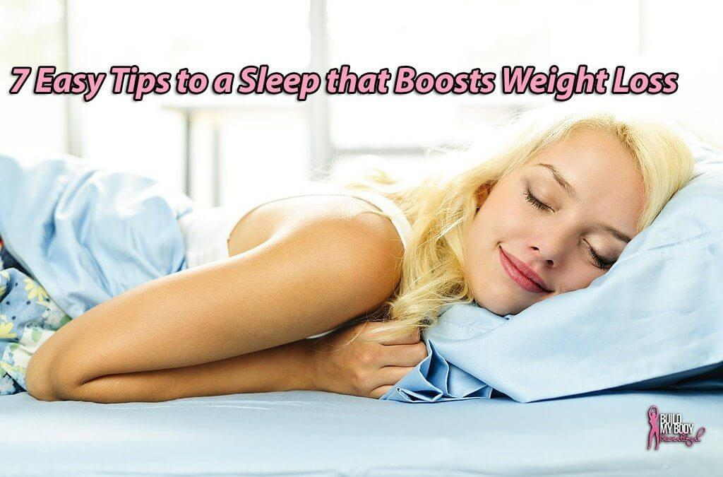 7 Easy Tips to a Sleep that Boosts Weight Loss