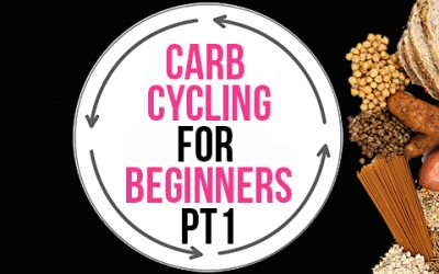 Carb Cycling for Beginners – Part 1