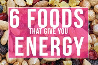 6 Foods That Give You Energy Throughout the Day