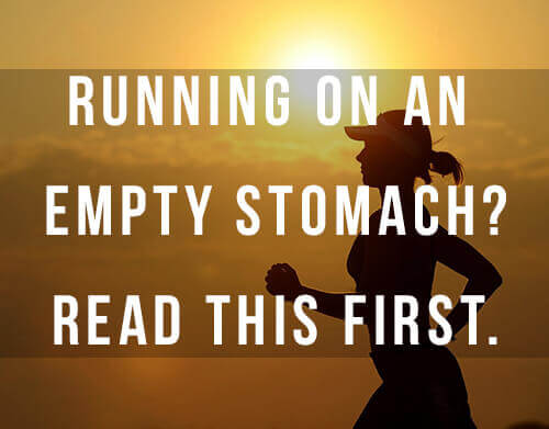 Fasted Cardio: What You Must Know About Running On Empty Stomach