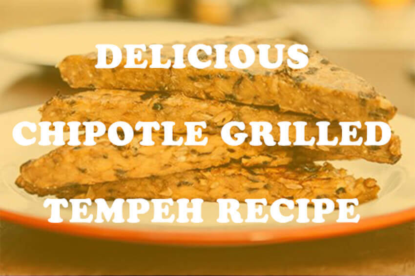 Grilled Chipotle Tempeh Recipe: Stay Healthy Year Round